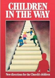 Children in the Way: New directions for the Church's children - National Society - cover