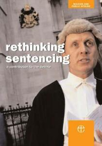 Rethinking Sentencing: A Contribution to the Debate - cover