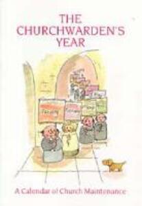 The Churchwarden's Year: A Calendar of Church Maintenance - Graham Jeffery - cover