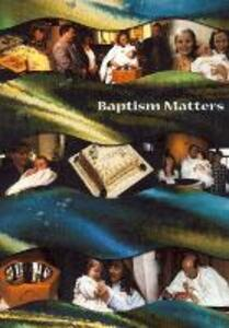 Baptism Matters - Hazel Whitehead,Nick Whitehead - cover