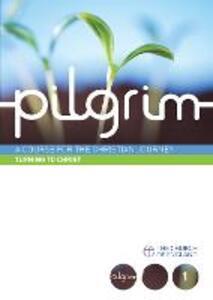 Pilgrim: Follow Stage Book 1 - Steven Croft,Stephen Cottrell,Paula Gooder - cover