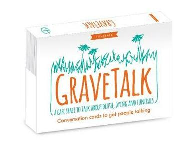 GraveTalk: A cafe space to talk about death, dying and funerals - Belinda Davies - cover