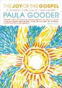 The Joy of the Gospel: A six-week study on sharing faith - Paula Gooder - cover