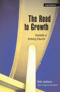 The Road to Growth: Towards a Thriving Church - Bob Jackson - cover