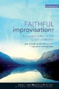Faithful Improvisation?: Theological Reflections on Church Leadership - cover