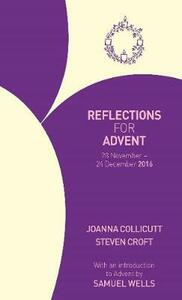 Reflections for Advent 2016: 28 November - 24 December 2016 - Joanna Collicutt,Steven Croft,Samuel Wells - cover