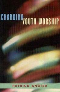 Changing Youth Worship - Patrick Angier - cover
