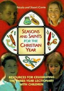Seasons and Saints for the Christian Year: Resources for Celebrating the Three Year Lectionary with Children - Nicola Currie,Stuart Currie - cover