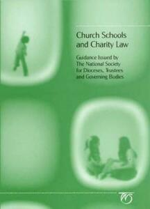 Church Schools and Charity Law: Guidance Issued by the National Society for Dioceses, Trustees and Governing Bodies - cover