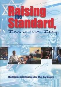 Raising the Standard, Flying the Flag: Challenging Activities for all in RE at Key Stage 3 - Janet Orchard - cover