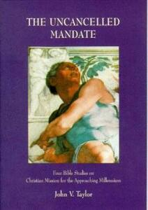 The Uncancelled Mandate: Four Bible Studies on the Christian Mission for the Present Moment - John V. Taylor - cover