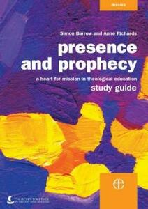 Presence and Prophecy Study Guide: A Heart for Mission in Theological Education - Simon Barrow - cover