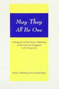 "May They All be One: A Response of the House of Bishops to ""Ut Unum Sint"" - cover"