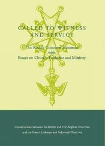 Called to Witness and Service: The Reuilly Common Statement with Essays on Christ, Eucharist and Ministry - Church of England Council for Christian Unity - cover