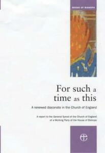 For Such a Time as This: A Renewed Diaconate in the Church of England - cover