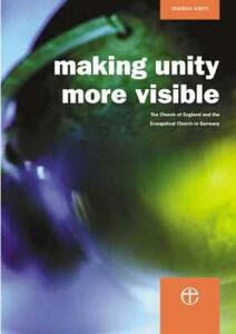 Making Unity More Visible: The Report of the Meissen Commission 1997-2001 - Church of England,Evangelical Church of Germany - cover