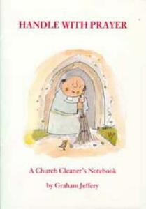 Handle with Prayer: A Church Cleaner's Notebook - Graham Jeffery - cover