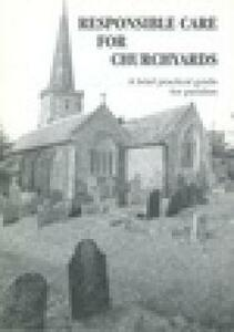 Responsible Care for Churchyards: A Brief Practical Guide for Parishes - Council for the Care of Churches - cover