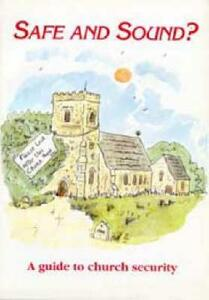 Safe and Sound?: A Guide to Church Security - Geoff Crago,Council for the Care of Churches - cover