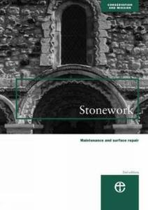 Stonework: Maintenance and Surface Repair - Council for the Care of Churches,Alban D. R. Caroe,Martin Caroe - cover