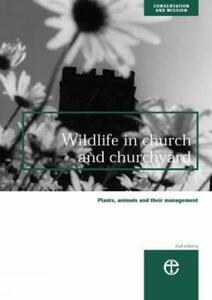Wildlife in Church and Churchyard: Plants, Animals and Their Management - Council for the Care of Churches - cover