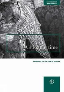 A Stitch in Time: Guidelines for the Care of Textiles - Council for the Conservation of Churches - cover