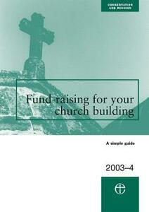 Fundraising for Your Church Building 2003/04 - Council for the Care of Churches - cover