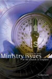 Ministry Issues for the Church of England: Mapping the Trends - Gordon W. Kuhrt - cover