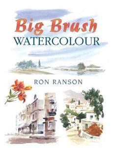 Big Brush Watercolour - Ron Ranson - cover