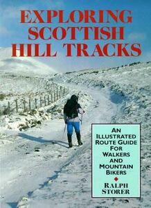 Exploring Scottish Hill Tracks: For Walkers and Mountain Bikers - Ralph Storer - cover