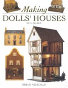 Making Dolls' Houses: In 1/12 Scale - Brian Nickolls - cover