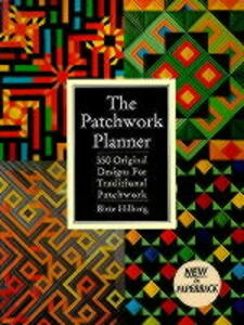 The Patchwork Planner: 350 Original Designs for Traditional Patchwork - Birte Hilberg - cover