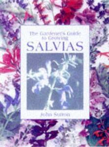 The Gardener's Guide to Growing Salvias - John Sutton - cover