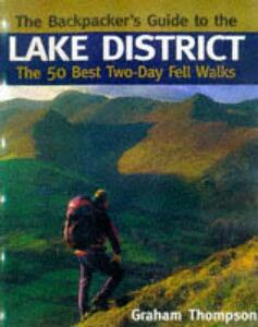The Backpacker's Guide to the Lake District: The 50 Best Two-day Fell Walks - Graham Thompson - cover