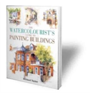 The Watercolourist's Guide to Painting Buildings - Richard S. Taylor - cover