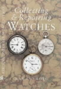 Collecting and Repairing Watches - M. Cutmore - cover