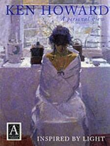 Inspired by Light: A Personal View - Ken Howard,Sally Bulgin - cover