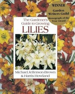 The Gardener's Guide to Growing Lilies - Michael Jefferson-Brown,Harris Howland - cover