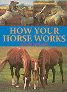 How Your Horse Works - Susan McBane - cover