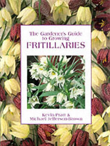 The Gardener's Guide to Growing Fritillaries - Kevin Pratt,Michael Jefferson-Brown - cover