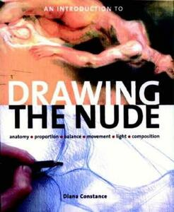 An Introduction to Drawing the Nude: Anatomy, Proportion, Balance, Movement, Light, Composition - Diana Constance - cover