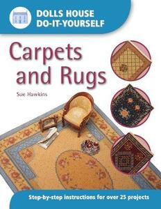 Carpets and Rugs: Step-by-step Instructions for More Than 25 Projects - Sue Hawkins - cover