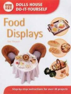 Food Displays: Step-by-step Instructions for More Than 40 Projects - Sue Heaser - cover