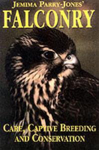 Jemima Parry-Jones' Falconry: Care, Captive Breeding and Conservation - Jemima Parry-Jones - cover