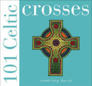 101 Celtic Crosses - Courtney Davis - cover