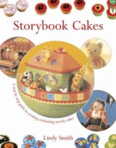 Storybook Cakes: A Step-by-step Guide to Creating Enchanting Novelty Cakes - Lindy Smith - cover