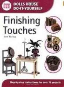 Finishing Touches: Step-By-Step Instructions for Over 70 Projects - Jane Harrop - cover