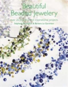 Beautiful Beaded Jewellery: Over 20 Practical and Inspirational Projects - Stephanie Bourgeois,Barbara Le Garsmeur - cover