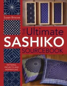 Ultimate Sashiko Sourcebook: Patterns, Projects and Inspirations - Susan Briscoe - cover