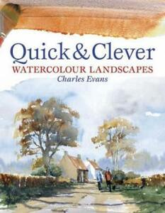 Quick and Clever Watercolour Landscapes - Charles Evans - cover